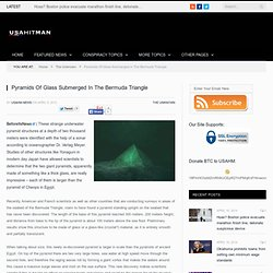 Pyramids Of Glass Submerged In The Bermuda Triangle