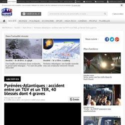 Pyrénées-Atlantiques : accident entre un TGV et un TER, 40 blessés dont 4 graves