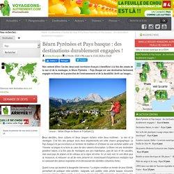 Béarn Pyrénées - Pays Basque une destination fortement engagée