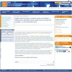 ADBS Midi-Pyrénées. Compte rendu de l'atelier « Diffuser les résultats d'une veille avec les outils de curation », 05 novembre 2015