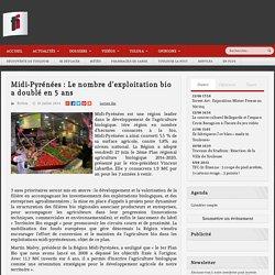 TOULOUSE INFOS 01/07/14 Midi-Pyrénées : Le nombre d'exploitation bio a doublé en 5 ans