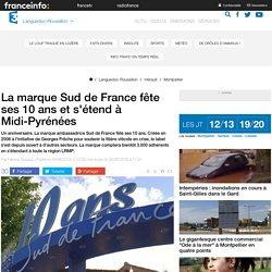 La marque Sud de France fête ses 10 ans et s'étend à Midi-Pyrénées - France 3 Languedoc-Roussillon