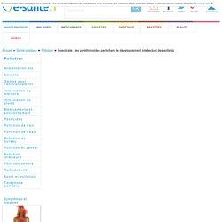 E SANTE 10/06/15 Insecticice : les pyréthrinoïdes perturbent le développement intellectuel des enfants