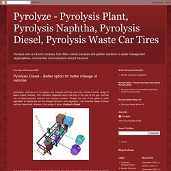 Pyrolyze - Pyrolysis Plant, Pyrolysis Naphtha, Pyrolysis Diesel, Pyrolysis Waste Car Tires: Pyrolysis Diesel – Better option for better mileage of vehicles