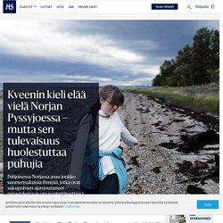 Kveenin kieli elää vielä Norjan Pyssyjoessa – mutta sen tulevaisuus huolestuttaa puhujia