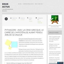 Pythagore : avec la crise grecque, le carré de l'hypoténuse aurait perdu 30% de sa valeur