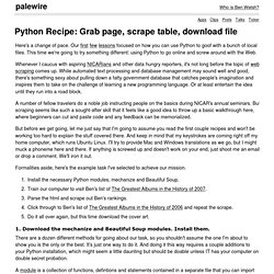 python recipe: grab page, scrape table, download file . palewire