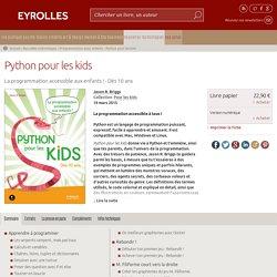 Python pour les kids - Jason R. Briggs - Éditions Eyrolles