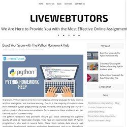 Boost Your Score with The Python Homework Help - LiveWebTutors