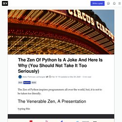 The Zen Of Python Is A Joke And Here Is Why (You Should Not Take It Too Seriously) - DEV