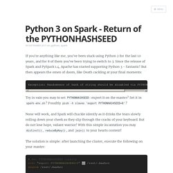 Python 3 on Spark - Return of the PYTHONHASHSEED