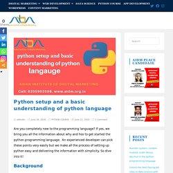 Python setup and a basic understanding of python language
