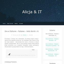 Gra w Pythonie - PyGame - Hello World- #1 - Alicja & IT