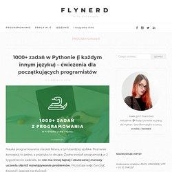1000+ zadań w Pythonie (i każdym innym języku) - ćwiczenia dla początkujących programistów