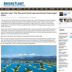 Qiandao Lake: The Thousand Island Lake and Ancient Submerged Cities