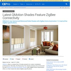 Latest QMotion Shades Feature ZigBee Connectivity - CE Pro
