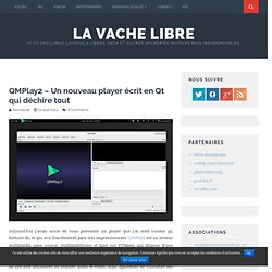 QMPlay2 – Un nouveau player écrit en Qt qui déchire tout