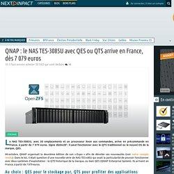 QNAP : le NAS TES-3085U avec QES ou QTS arrive en France, dès 7 079 euros