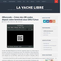 QRencode – Créez des QR codes depuis votre terminal sous GNU/Linux