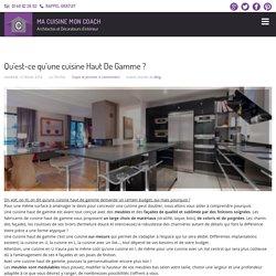 Qu'est-ce qu'une cuisine Haut De Gamme?