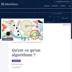 Qu'est-ce qu'un algorithme ? - Interstices