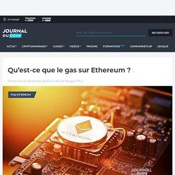 Qu'est-ce que le gas sur Ethereum ?
