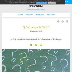 Qu'est ce que la CNIL ?