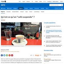 """Qu'est-ce qu'un """"café suspendu"""" ?"""