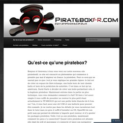 Qu'es-ce qu'une piratebox?