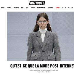Qu'est-ce que la mode post-internet ?