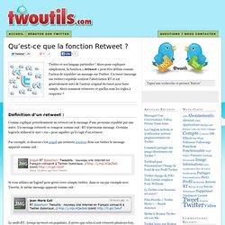 Qu'est-ce que la fonction Retweet ?