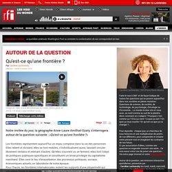 """RFI-Podcast : """"Qu'est-ce qu'une frontière ?""""oct 2015- Autour de la question"""