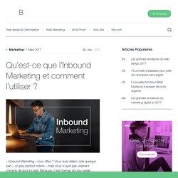 Qu'est-ce que l'Inbound Marketing et comment l'utiliser?