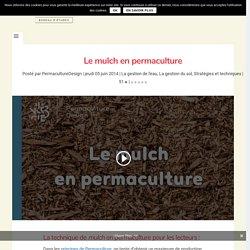 Qu'est-ce que le mulch en permaculture?