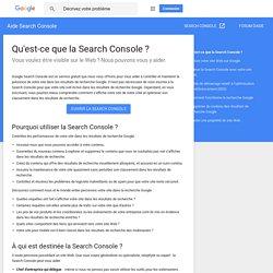 Qu'est-ce que la SearchConsole? - Aide Search Console