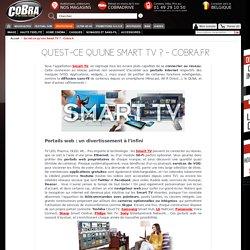 Qu'est-ce qu'une Smart TV ? - Cobra.fr