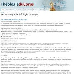 Qu'est ce que la théologie du corps ?