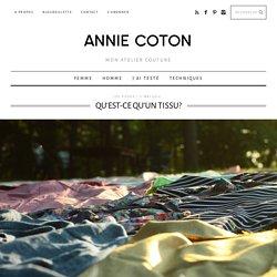 Qu'est-ce qu'un tissu? - Annie Coton