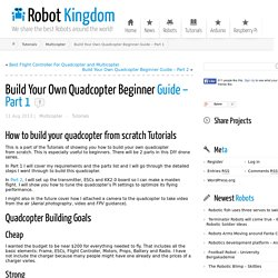 Build Your Own Quadcopter Beginner Guide - Part 1 Robot Kingdom