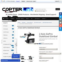 Copterlab RC Online Store - Copterlab Drone Gimbal Online Store in US - Quadcopter Hexacopter Octocopter Gimbal