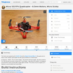 Micro 105 FPV Quadcopter - 8.5mm Motors, Micro Scisky by punkkills