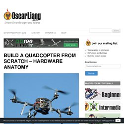 Build A Quadcopter From Scratch - Hardware Overview - Oscar Liang