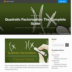 Quadratic Factorisation: The Complete Guide