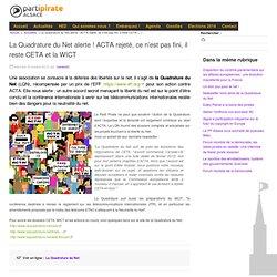 La Quadrature du Net alerte ! ACTA rejeté, ce n'est pas fini, il reste CETA et la WICT