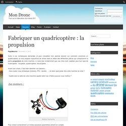Fabriquer un quadricoptère : la propulsion