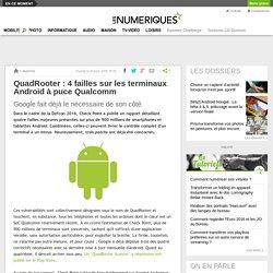 QuadRooter: 4 failles sur les terminaux Android à puce Qualcomm