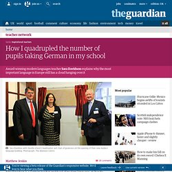 How I quadrupled the number of pupils taking German in my school
