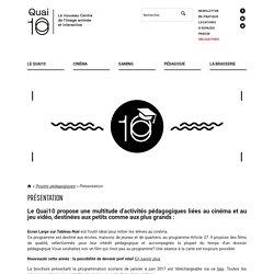 Quai10 - Présentation Pédagogie