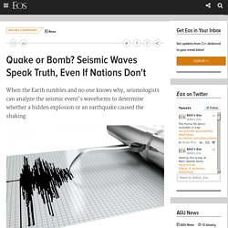 Quake or Bomb? Seismic Waves Speak Truth, Even If Nations Don't