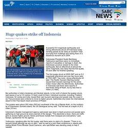 Huge quakes strike off Indonesia:Wednesday 11 April 2012